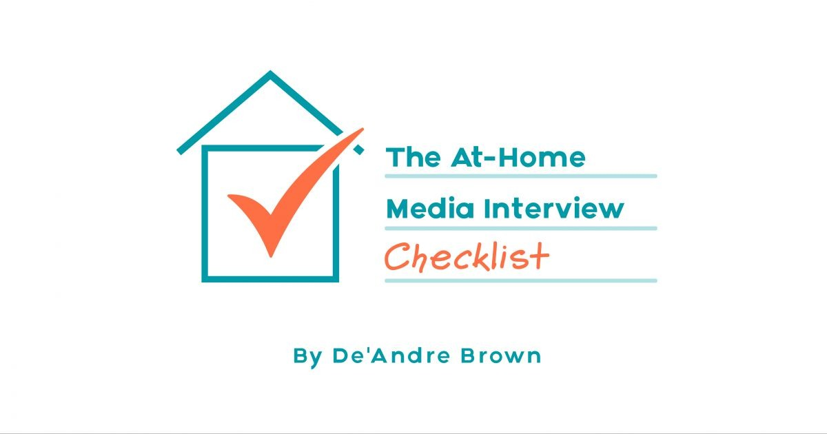 The At-Home Media Interview Checklist by De'Andre Brown