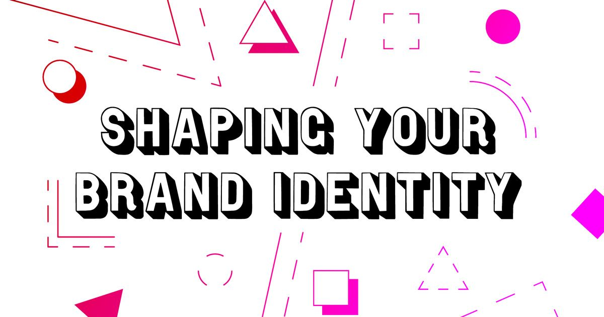 Shaping Your Brand Identity